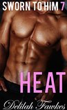 Sworn to Him, Part 7: Heat: (A Billionaire Baby/Marriage of Convenience Romance) (The Billionaire's Beck and Call Book 5)