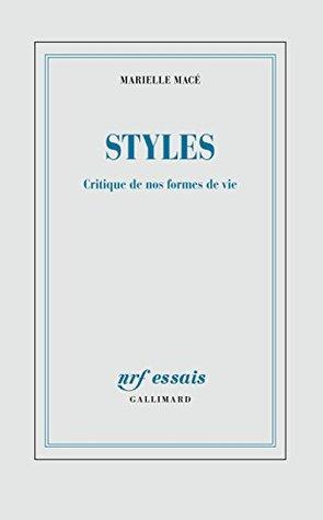 Styles. Critique de nos formes de vie (NRF Essais)...
