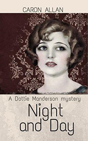 Night and Day: a Dottie Manderson mystery