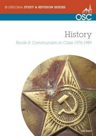 IB History - Route 2 Standard and Higher Level: Communism in Crisis 1976-89