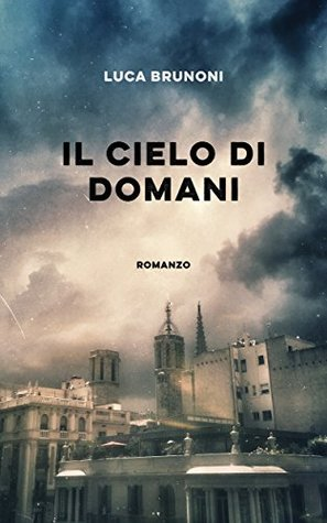 https://www.goodreads.com/book/show/32791252-il-cielo-di-domani