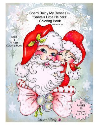 Sherri Baldy My Besties Santa's Little Helpers Coloring Book by Sherri Ann Baldy