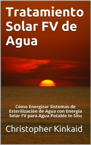Tratamiento Solar FV de Agua: Cómo Energizar Sistemas de Esterilización de Agua con Energía Solar FV para Agua Potable In Situ