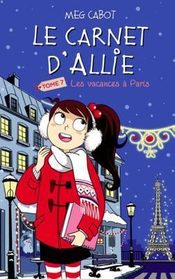 Le Carnet D'Allie - Les Vacances a Paris: Vacances a Paris