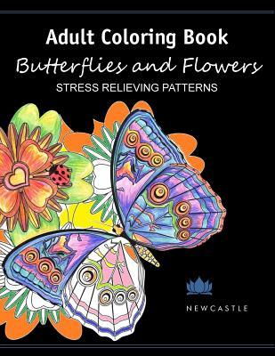 Adult Coloring Book: Butterflies and Flowers: Stress Relieving Patterns