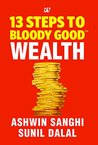 13 Steps to Bloody Good Wealth by Ashwin Sanghi