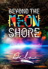 Beyond The Neon Shore (The 52nd, #2)