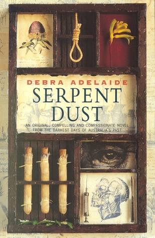 Serpent Dust by Debra Adelaide