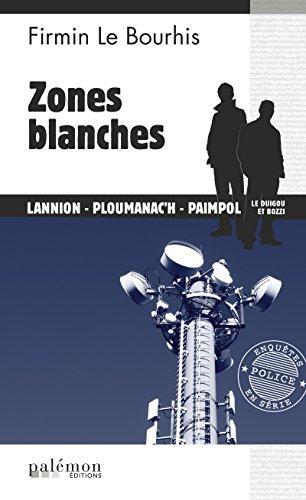 Zones blanches: Au cœur du réseau Darknet (Le Duigou et Bozzi t. 27)