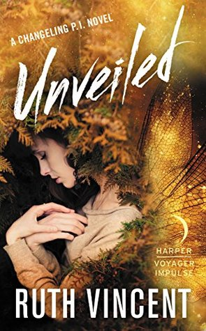 Unveiled (A Changeling P.I. Novel, #2)