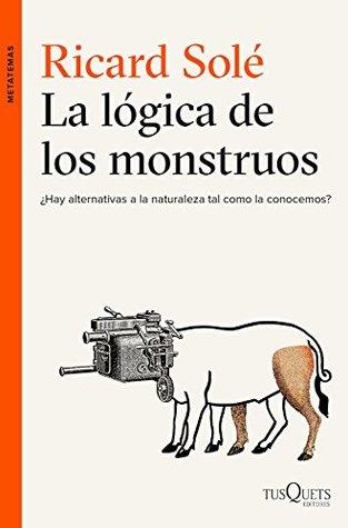 La lógica de los monstruos: ¿Hay alternativas a ...