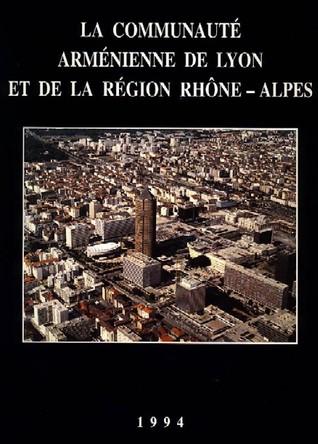 La Communauté arménienne de Lyon et de la Région Rhône-Alpes