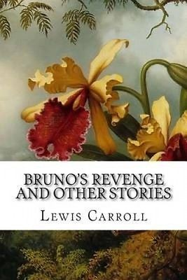 Bruno's Revenge and Other Stories
