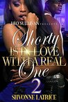 Shorty Is In Love With A Real One 2 by Shvonne Latrice