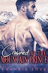 Crowned By The Mountain Prince by Frankie Love