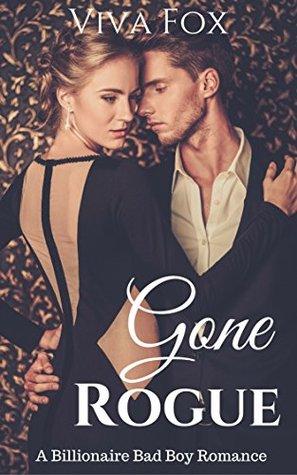 Gone Rogue: A Billionaire Bad Boy Romance