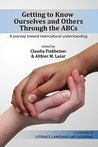 Getting to Know Ourselves and Others Through the ABCs (Literacy, Language and Learning)