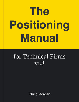 The Positioning Manual for Technical Firms