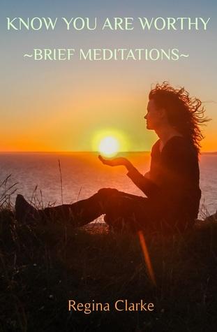 Ebook Know You Are Worthy by Regina Clarke PDF!