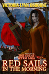 Red Sails in the Morning (The Great Wyrm Saga #1)