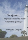 Wajemup: Place across the water where the spirits go