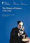 The History of Science: 1700-1900 (Great Courses, #1210)