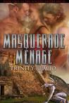Masquerade Menage