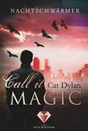 call it magic by Cat Dylan