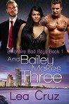 And Bailey Makes Three by Lea Cruz