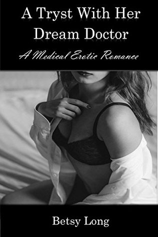 A Tryst With Her Dream Doctor: A Medical Erotic Romance