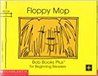 Floppy Mop (Bob Books Kids! Level B, Set 1, Book 1)