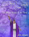 In Their Own Words: The Major Arcana of the Tarot (Volume 1)