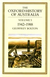 The Oxford History of Australia: Volume 5: 1942-1988: The Middle Way (Oxford History of Australia #5)