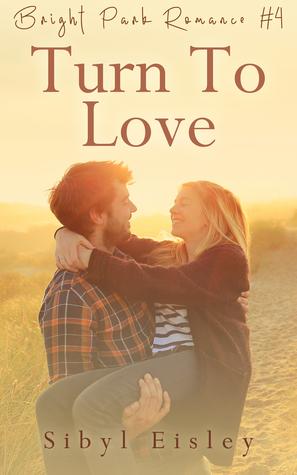 Turn To Love (Bright Park Romance, #4)