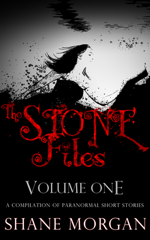 The Stone Files by Shane K. Morgan
