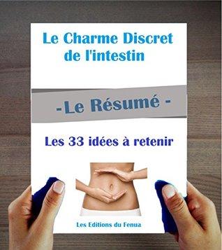 Le charme discret de l'intestin : Le Résumé en 33 idées développées et à retenir