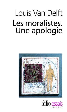 Les moralistes. Une apologie por Louis Van Delft