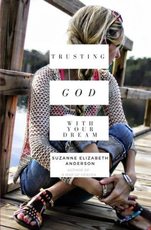 Trusting God with Your Dream:  A 31 Day Transformation for Trusting God with Your Dream