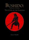 Bushido: The Soul of Japan – The Code of the Samurai