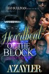 Heartbeat of the Block by A'Zayler