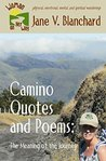 Camino Quotes and Poems: The Meaning of the Journey (Women on Her Way Book 5)