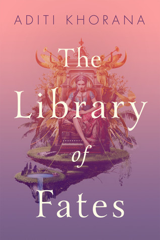 the library of fates aditi khorana