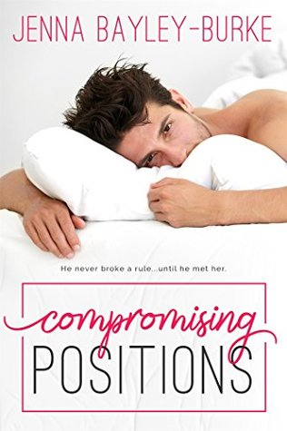 ARC Review | Compromising Positions by Jenna Bayley-Burke