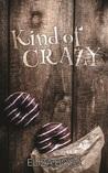 Kind Of Crazy by Eliza Boyd