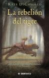 La rebelión del tigre by Kate DiCamillo