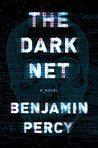 The Dark Net by Benjamin Percy