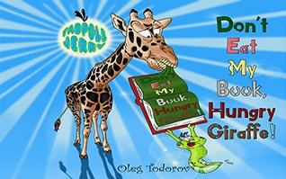 "Tadpole Jerry ""Don't Eat My Book, Hungry Giraffe!"": (Children's Book about African Animals Eating a Book, Picture Books, Bedtime Story, Beginner Reader, Early Learning Reader, Ages 3-7)"