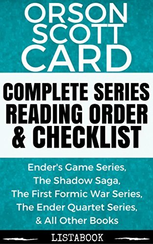 Orson Scott Card Series Reading Order & Checklist: Series List in Order - Ender Series, Formic War Series, Shadow Series, Ender Series, & Tales of Alvin Maker Series (Listabook Series Order Book 15)