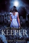 My Maker's Keeper by Tiffany Current