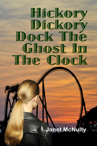 Hickory Dickory Dock The Ghost In The Clock (Mellow Summers, #12)
